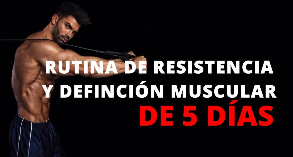 rutina de resistencia y definición