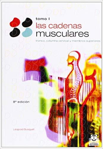 LAS CADENAS MUSCULARES, (Tomo I). Tronco y columna cervical (Bicolor): 1 (Medicina)